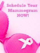 Schedule Your Mammogram Now!
